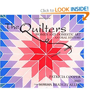 The Quilters: Women and Domestic Art, an Oral History Patricia J. Cooper and Norma Bradley Allen