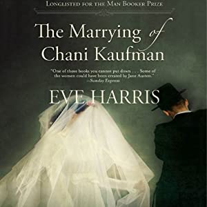 The Marrying of Chani Kaufman | [Eve Harris]