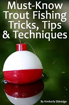 Must know trout fishing tricks tips for Fishing tips and tricks