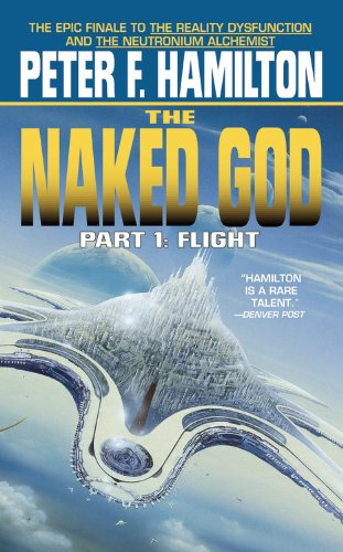 The Naked God, Part 1: Flight, Hamilton, Peter F.