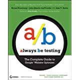 Always be Testing: The Complete Guide to Google Website Optimizerby Brett Crosby
