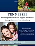 Tennessee Parenting Plans and Child Support Worksheets: Building a Constructive Future for Your Family