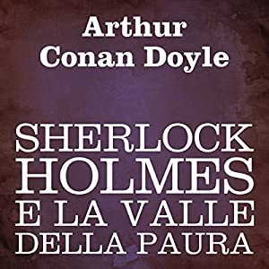 Sherlock Holmes e la valle della paura [Sherlock Holmes and the Valley of Fear] Audiobook