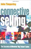 img - for Connective Selling: The Secrets of Winning 'Big Ticket' Sales book / textbook / text book