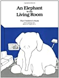 img - for An Elephant In the Living Room The Children's Book book / textbook / text book