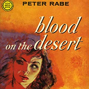 Blood on the Desert | [Peter Rabe]