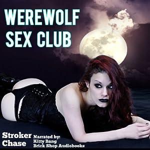 Werewolf Sex Club | [Stroker Chase]