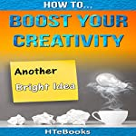 How to Boost Your Creativity |  HTeBooks