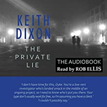 The Private Lie: Sam Dyke Investigation, Book 2 (       UNABRIDGED) by Keith Dixon Narrated by Rob Ellis