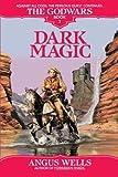 Dark Magic: The Godwars Book 2 (0553762818) by Wells, Angus