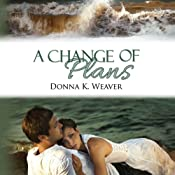 A Change of Plans | [Donna K. Weaver]