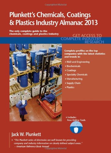 Plunkett'S Chemicals, Coatings & Plastics Industry Almanac 2013: Chemicals, Coatings & Plastics Industry Market Research, Statistics, Trends & Leading Companies