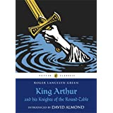 King Arthur and his Knights of the Round Table (Puffin Classics) ~ Thomas Malory