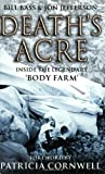 img - for Death's Acre: Inside the Legendary Forensic Lab the Body Farm Where the Dead Do Tell Tales by Bass, William, Jefferson, Jon (2004) Paperback book / textbook / text book