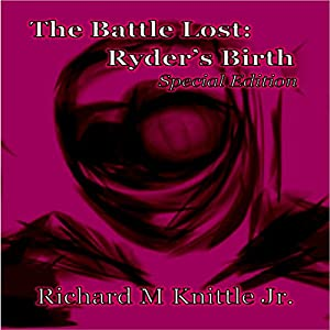 The Battle Lost: Ryder's Birth Audiobook