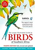 The Larger Illustrated Guide to Birds of Southern Africa: Second Edition