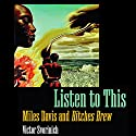 Listen to This: Miles Davis and Bitches Brew Audiobook by Victor Svorinich Narrated by John Gagnepain