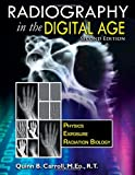 img - for Radiography In the Digital Age: Physics - Exposure - Radiation Biology (2nd Ed.) book / textbook / text book