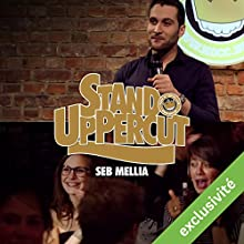 Stand UpPercut : Seb Mellia Performance Auteur(s) : Sebastien Mellia Narrateur(s) : Sebastien Mellia
