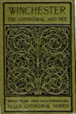 img - for The Cathedral Church of Winchester: A Description of Its Fabric and a Brief History of the Episcopal See (Bell's cathedral series) book / textbook / text book