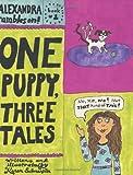 One Puppy, Three Tales: Alexandra Rambles On Book #1 (1582460442) by Salmansohn, Karen