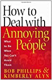 img - for How to Deal with Annoying People: What to Do When You Can't Avoid Them book / textbook / text book