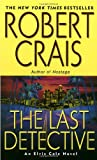 The Last Detective (An Elvis Cole Novel) (0345451902) by Crais, Robert