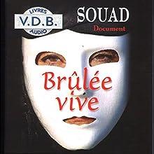 Brûlée vive   Livre audio Auteur(s) :  Souad Narrateur(s) : Monique Rousseau