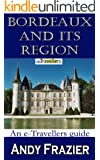 Bordeaux and its region (an eTravellers guide) (English Edition)