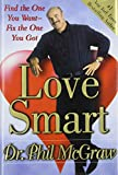Love Smart: Find the One You Want--Fix the One You Got