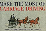 Make the Most of Carriage Driving (0851316026) by Ellis, Vivian