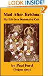 Mad After Krishna: My Life in a Destr...