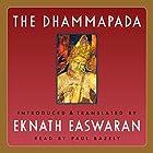 The Dhammapada Hörbuch von Eknath Easwaran Gesprochen von: Paul Bazely