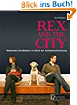 Rex and the City: Modernes Hundeleben...