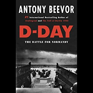 D-Day: The Battle for Normandy | [Antony Beevor]