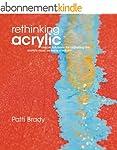 Rethinking Acrylic: Radical Solutions...
