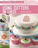 Using Cutters on Cakes (Modern Cake Decorator) (The Modern Cake Decorator)
