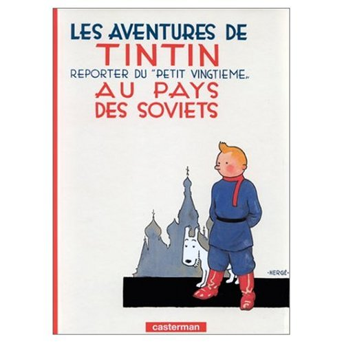 Les Aventures de Tintin: Tintin au Pays des Soviets (French Edition of Tintin in the Land of the Soviets)