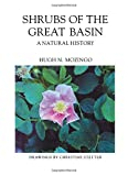 img - for Shrubs Of The Great Basin: A Natural History (Max C. Fleishmann Series in Great Basin Natural History) book / textbook / text book