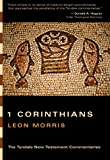 1 Corinthians: An Introduction and Commentary (Tyndale New Testament Commentaries) (0830829865) by Morris, Leon