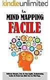 Le Mind Mapping Facile: Meilleure M�moire, Prise De Note Rapide, Brainstorming, Gestion De Projet Sans Effort Avec Les Mind Maps.