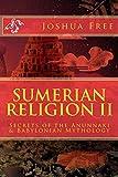 img - for Sumerian Religion II: Secrets of the Anunnaki in Babylonian Mythology book / textbook / text book