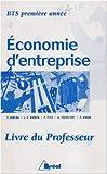 echange, troc Taylor Anelka, Jean-François Dhénin, P Pico, A Serdeczny, P Simon - Economie d'entreprise BTS 1ere année : Livre du professeur