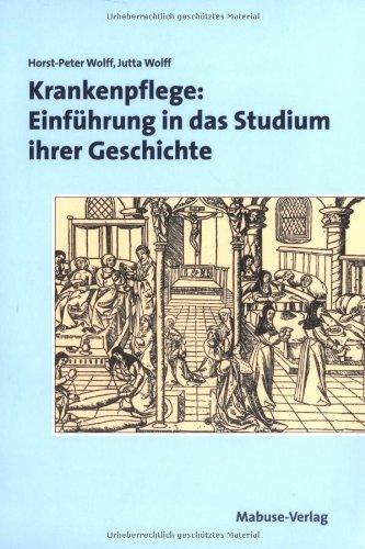 Download Krankenpflege: Einführung in das Studium ihrer Geschichte ...