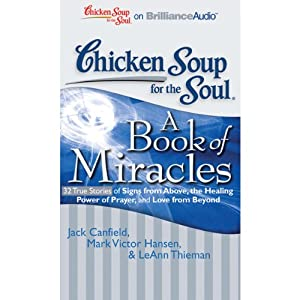 Chicken Soup for the Soul: A Book of Miracles Audiobook