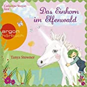 Das Einhorn im Elfenwald (Florentine und Pauline 3) | Tanya Stewner