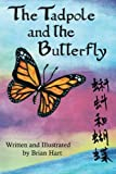img - for The Tadpole and the Butterfly by Brian Hart (2011-12-01) book / textbook / text book