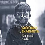 No pasó nada [Nothing Happened] | Antonio Skármeta