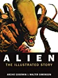 img - for Archie Goodwin and Walter Simonson [Ridley Scott and Dan O'Bannon]: ALIEN: THE ILLUSTRATED STORY (1st Edition) book / textbook / text book