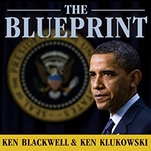 The Blueprint: Obama's Plan to Subvert the Constitution and Build an Imperial Presidency | [Ken Blackwell, Ken Klukowski]